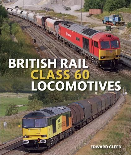 British Rail Class 60 Locomotives (Hardback)