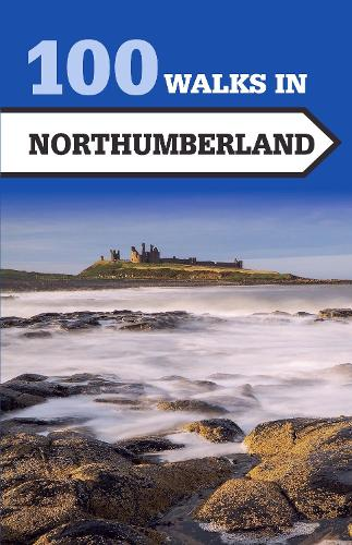 100 Walks in Northumberland (Paperback)