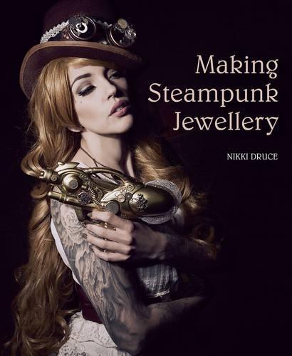 Making Steampunk Jewellery (Paperback)