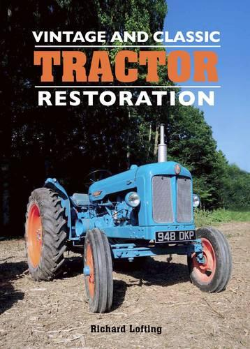 Vintage and Classic Tractor Restoration (Hardback)