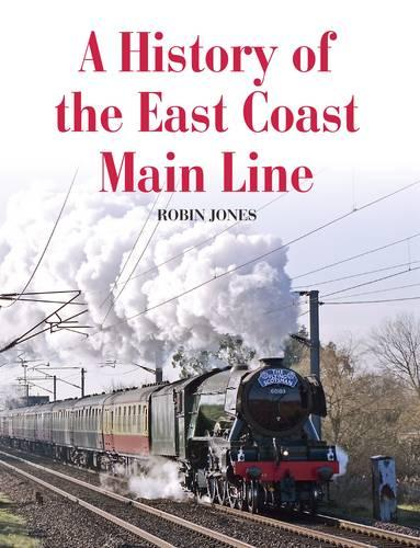 A History of the East Coast Main Line (Paperback)