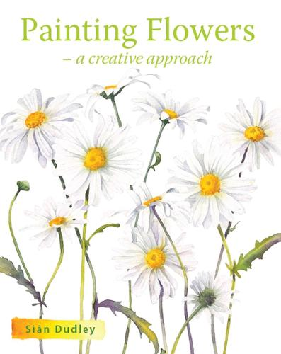 Painting Flowers: A Creative Approach (Paperback)