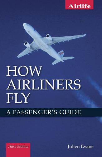 How Airliners Fly: A Passenger's Guide - Third Edition (Paperback)