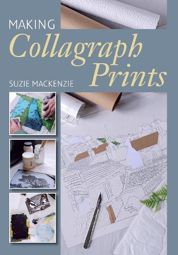 Making Collagraph Prints (Paperback)