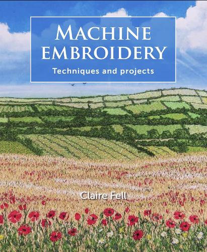 Machine Embroidery: Techniques and projects (Paperback)