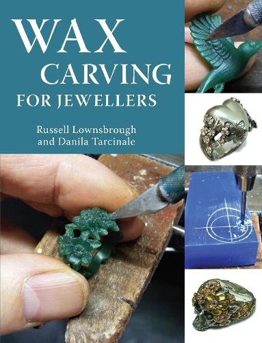 Wax Carving for Jewellers (Paperback)