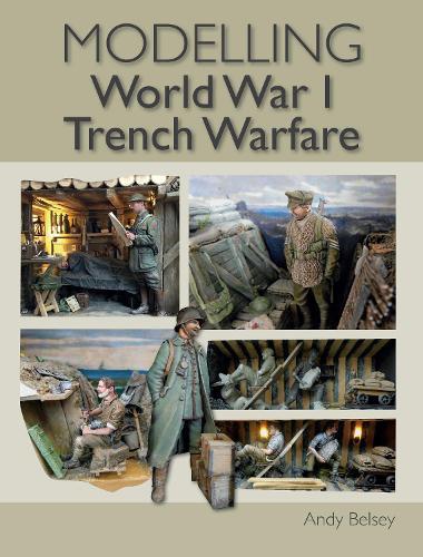 Modelling World War 1 Trench Warfare (Paperback)