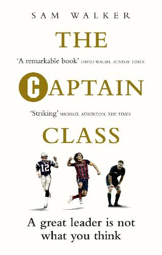 The Captain Class: The Hidden Force Behind the World's Greatest Teams (Paperback)