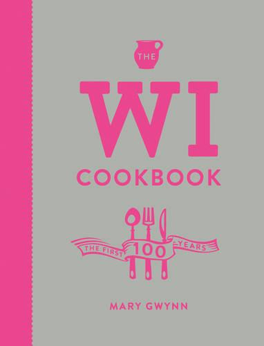The WI Cookbook: The First 100 Years (Hardback)