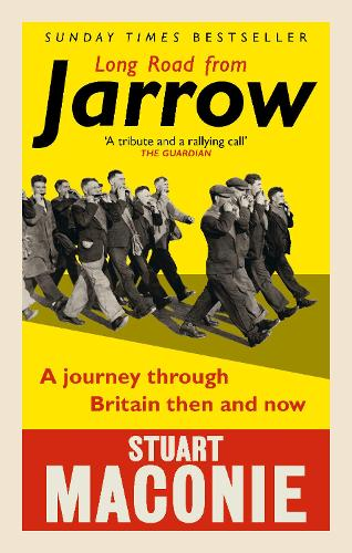 Long Road from Jarrow: A journey through Britain then and now (Paperback)