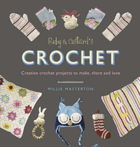 Ruby and Custard's Crochet: Creative crochet projects to make, share and love (Paperback)