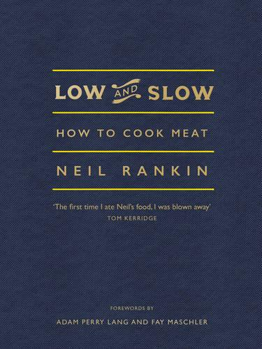 Low and Slow: How to Cook Meat (Hardback)