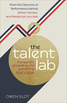 The Talent Lab: The secret to finding, creating and sustaining success (Hardback)