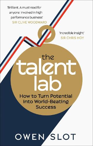 The Talent Lab: How to Turn Potential Into World-Beating Success (Paperback)