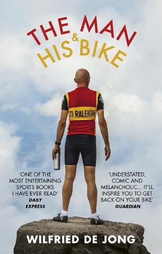 The Man and His Bike: Musings on life and the art of cycling (Paperback)