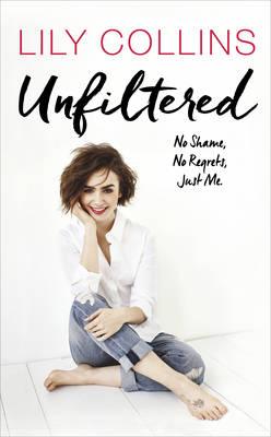 Unfiltered: No Shame, No Regrets, Just Me (Hardback)