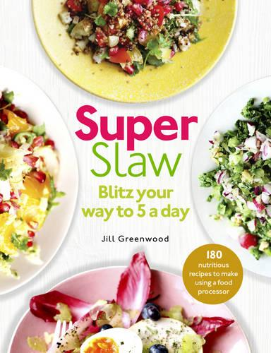SuperSlaw: Blitz your way to 5 a day (Paperback)