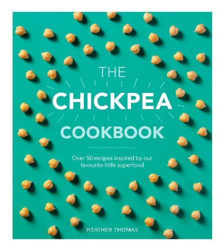 The Chickpea Cookbook (Hardback)