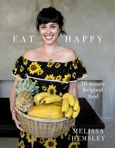 Eat Happy: 30-minute Feelgood Food (Hardback)