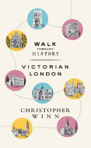 Walk Through History: Discover Victorian London (Hardback)