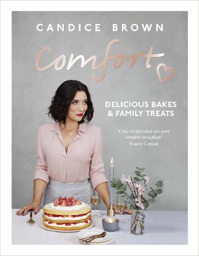 Comfort: Delicious Bakes and Family Treats (Hardback)