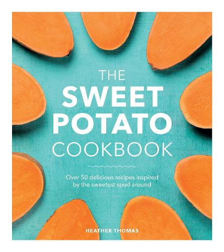 The Sweet Potato Cookbook (Hardback)