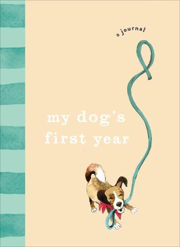 My Dog's First Year: A journal (Hardback)