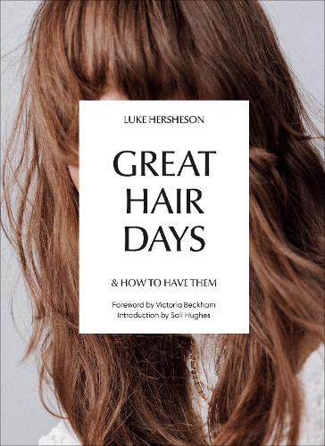 Great Hair Days: & How to Have Them (Hardback)