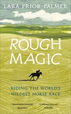 Rough Magic: Riding the world's wildest horse race.  (Hardback)