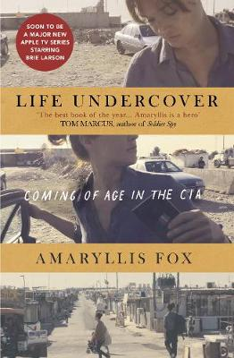 Life Undercover: Coming of Age in the CIA (Hardback)