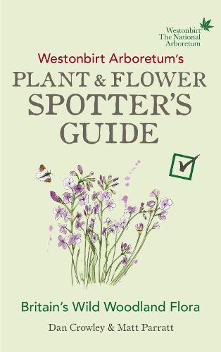 Westonbirt Arboretum's Plant and Flower Spotter's Guide (Paperback)