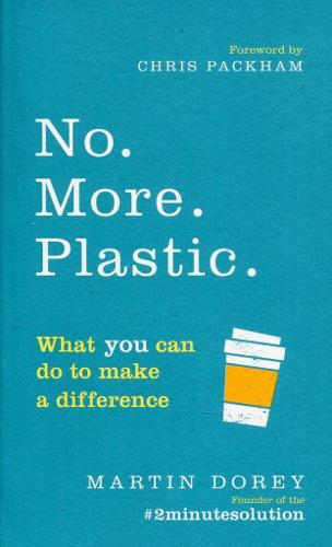 No. More. Plastic.: What you can do to make a difference - the #2minutesolution (Paperback)