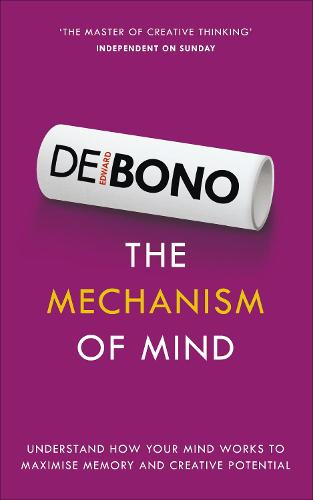 The Mechanism of Mind: Understand how your mind works to maximise memory and creative potential (Paperback)