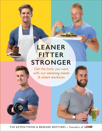 Leaner, Fitter, Stronger: Get the Body You Want with Our Amazing Meals and Smart Workouts (Paperback)