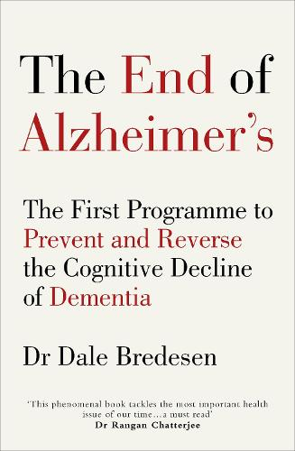 The End of Alzheimer's: The First Programme to Prevent and Reverse the Cognitive Decline of Dementia (Paperback)