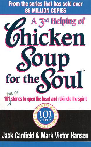 A Third Serving Of Chicken Soup For The Soul: 101 More Stories to Open the Heart and Rekindle the Spirit (Paperback)