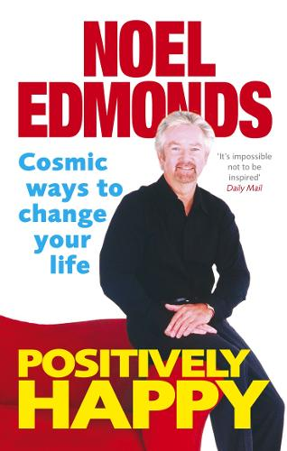 Positively Happy: Cosmic Ways To Change Your Life (Paperback)