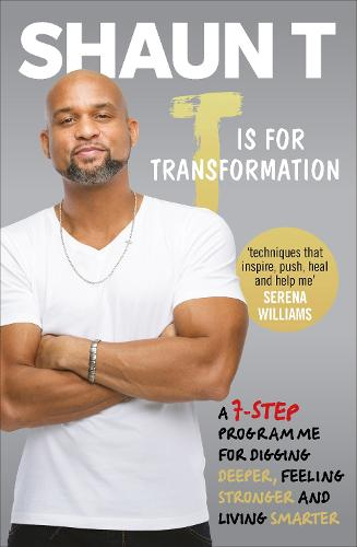 T is for Transformation: Unleash the 7 Superpowers to Help You Dig Deeper, Feel Stronger & Live Your Best Life (Paperback)
