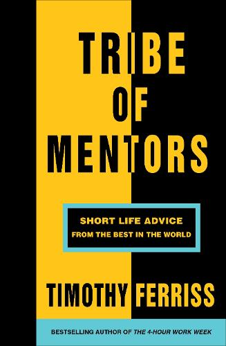 Tribe of Mentors: Short Life Advice from the Best in the World (Paperback)