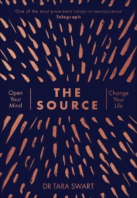 The Source: Open Your Mind, Change Your Life (Hardback)