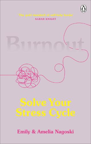 Burnout: Solve Your Stress Cycle (Paperback)