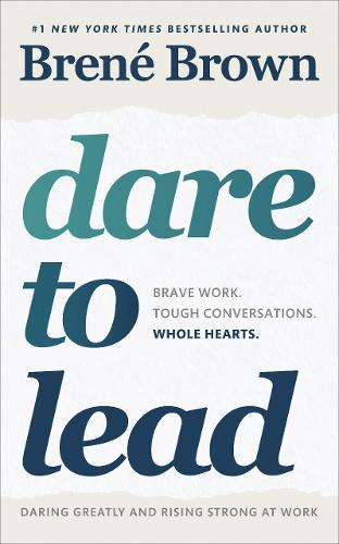 Dare to Lead: Brave Work. Tough Conversations. Whole Hearts. (Paperback)