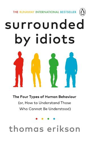 Surrounded by Idiots: The Four Types of Human Behaviour (or, How to Understand Those Who Cannot Be Understood) (Paperback)