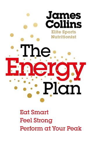 The Energy Plan: Eat Smart, Feel Strong, Perform at Your Peak (Paperback)