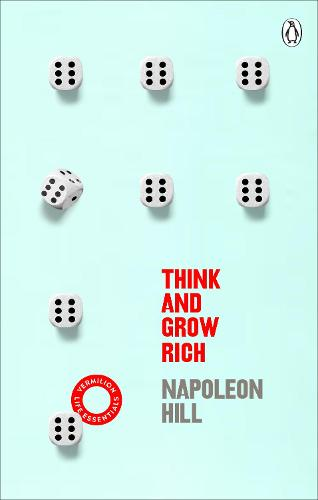 Think And Grow Rich: (Vermilion Life Essentials) (Paperback)