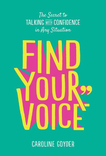 Find Your Voice: The Secret to Talking with Confidence in Any Situation (Paperback)