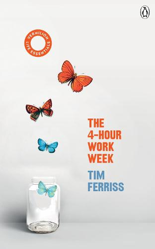 The 4-Hour Work Week: (Vermilion Life Essentials) (Paperback)