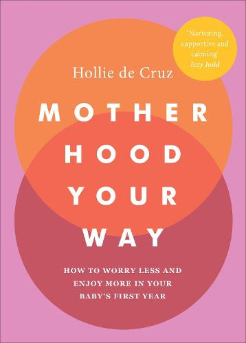 Motherhood Your Way (Paperback)