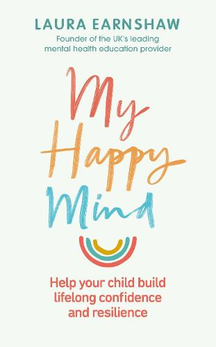 My Happy Mind: Help your child build life-long confidence and resilience (Paperback)