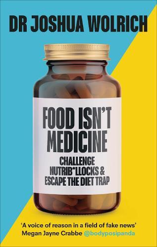 Food Isn't Medicine (Hardback)